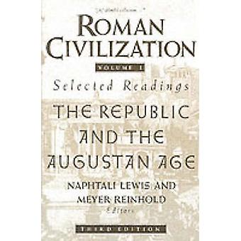Roman Civilization Selected Readings  The Republic and the Augustan Age Volume 1 by Naphtali Lewis & Meyer Reinhold