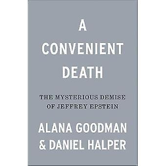 A Convenient Death - The Mysterious Demise of Jeffrey Epstein by Alana