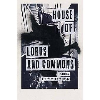 House of Lords and Commons - Poems by Ishion Hutchinson - 978037453728