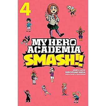 My Hero Academia - Smash!! - Vol. 4 by Hirofumi Neda - 9781974708697 B