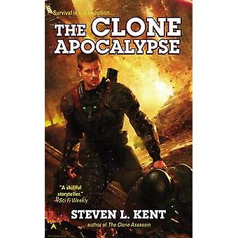 The Clone Apocalypse by Steven L Kent - 9780425274699 Book