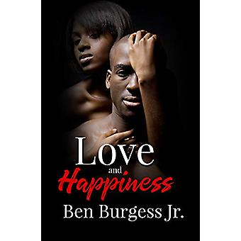 Love And Happiness by Ben Burgess - 9781601629111 Book