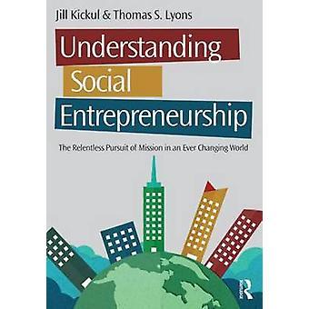 Understanding Social Entrepreneurship - The Relentless Pursuit of Miss