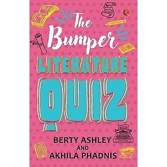 The Bumper Literature Quiz by Berty Ashley - 9789353335977 Book