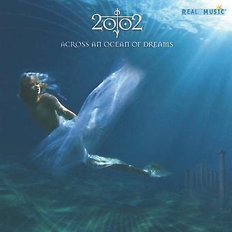 2002 - Across an Ocean of Dreams [CD] USA import