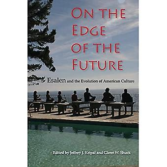 On the Edge of the Future: Esalen and the Evolution of American Culture (Religion in North America)