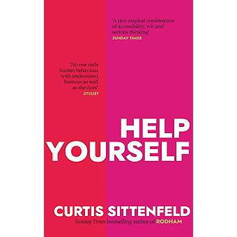 Help Yourself  Three scalding stories from the bestselling author of AMERICAN WIFE by Curtis Sittenfeld