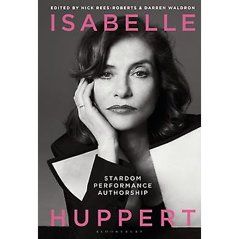 Isabelle Huppert by Edited by Darren Waldron & Edited by Professor Nick Rees Roberts