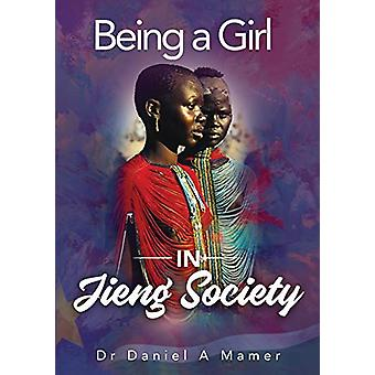 Being a Girl in Jieng Society by Dr Daniel a Mamer - 9780648502890 Bo