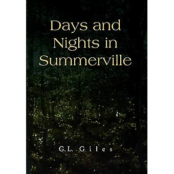 Days and Nights in Summerville by G L Giles - 9781436348515 Book