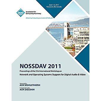 NOSSDAV 2011 Proceeding on the 21st International Workshop on Network