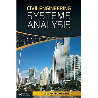 Civil Engineering Systems Analysis by Luis Amador-Jimenez - 978148226