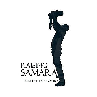 Raising Samara by Starlette Carvalho - 9781482851823 Book