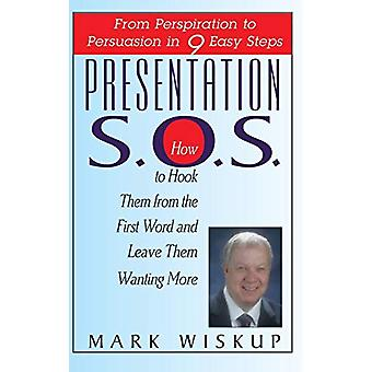 Presentation S.O.S. - From Perspiration to Persuasion in 9 Easy Steps