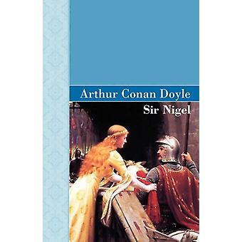 Sir Nigel by Sir Arthur Conan Doyle - 9781605124377 Book
