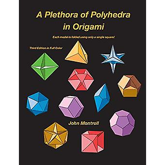 A Plethora of Polyhedra in Origami by John Montroll - 9781877656392 B