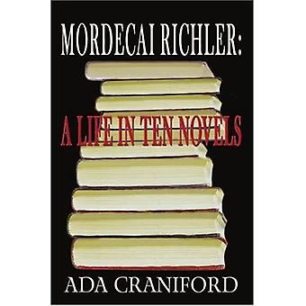 Mordecai Richler: A Life in Ten Novels
