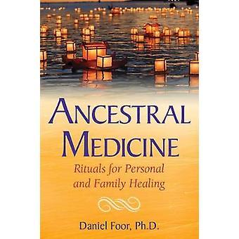 Ahnenmedizin Rituale für persönliche und familienheilende