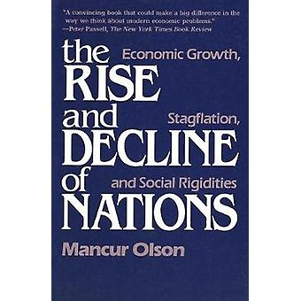 The Rise And Decline of Nations - Economic Growth Stagflation And Social Rigidities