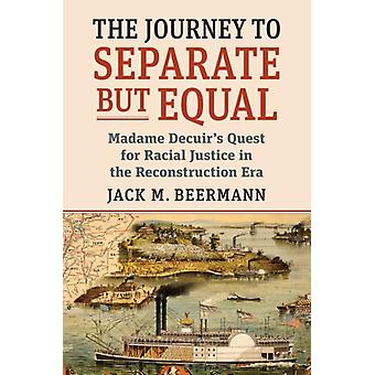 The Journey to Separate but Equal by Jack M. Beermann