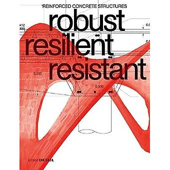 robust resilient resistant Reinforced Concrete Structures