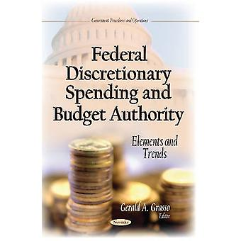 Federal Discretionary Spending amp Budget Authority  Elements amp Trends by Edited by Gerald A Grasso