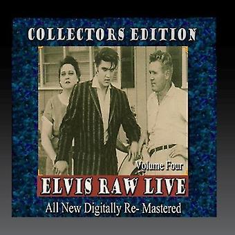Elvis Presley - Elvis Raw Live - Volume 4 [CD] USA import