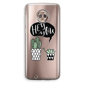 Motorola Moto G6 transparant Case (Soft) - Hey u cactus