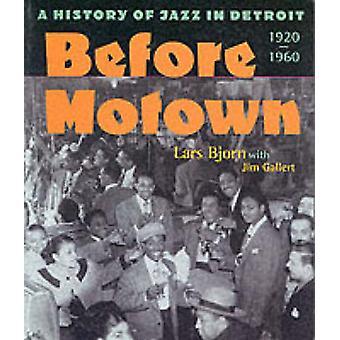 Avant Motown - une histoire du Jazz à Detroit - 1920-60 par Lars Bjorn