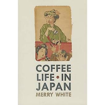 Kaffee Leben in Japan von Merry I. White - 9780520271159 Buch