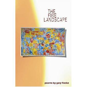 Het vuur landschap - gedichten door Gary Fincke - 9781557288813 boek