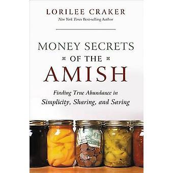 Secretos del dinero de los Amish - encontrar verdadera abundancia en la simplicidad - Sh