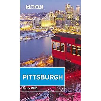 Moon Pittsburgh (Quatrième édition) par Emily King - 9781631215551 Livre