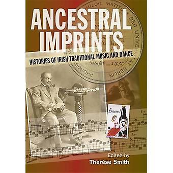 Voorouderlijke opdrukken - geschiedenis van de Ierse traditionele muziek en dans door
