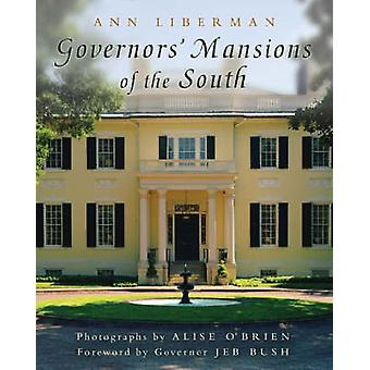 Governors' Mansions of the South by Ann Liberman - Alise O'Brien - Je