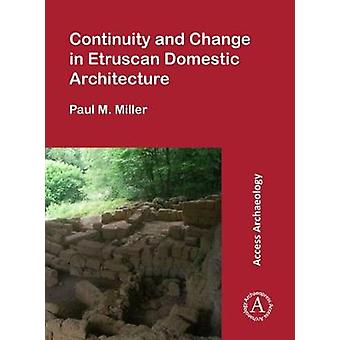 Continuity and Change in Etruscan Domestic Architecture by Paul M. Mi
