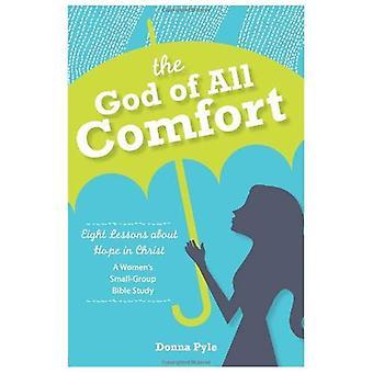 De God van alle Comfort: acht lessen over hoop in Christus