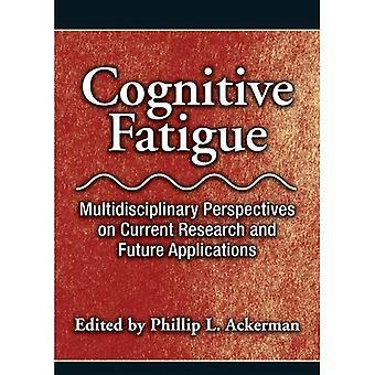 Affaticamento cognitivo: Prospettive multidisciplinare su ricerche attuali e Future applicazioni
