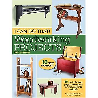 I Can Do That! Woodworking Projects 3rd Edition: 48 quality furniture projects that require minimal experience...
