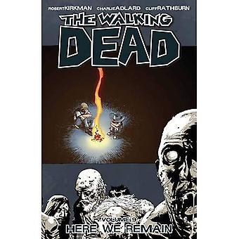 Die Walking Dead Band 9: Hier bleiben wir: hier bleiben wir v. 9