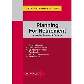 Planning for Retirement : Managing Retirement Finances (Straightforward Guides)