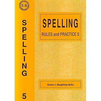 Spelling Rules and Practice: No. 5