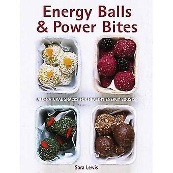 Energie ballen & Power Bites: All-natuurlijke Snacks voor gezonde energie Boosts