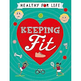 Hälsosamt för livet: att hålla passform (friska för livet)