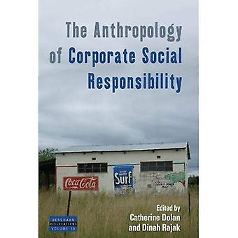 The Anthropology of Corporate Social Responsibility (Dislocations)