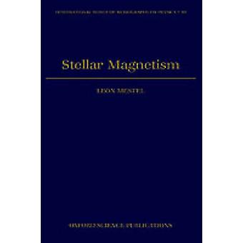 Stellar Magnetism by Mestel & Leon
