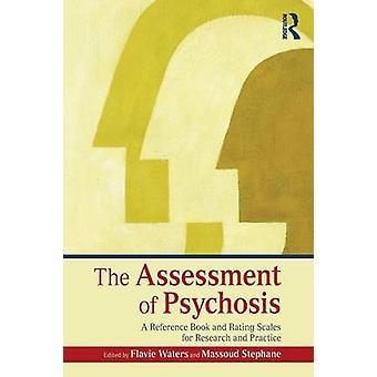 La evaluación de la psicosis un libro de referencia y escalas de calificación para la investigación y la práctica por las aguas y Flavie