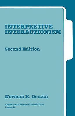 Interpretive Interactionism by Denzin & Norman K.