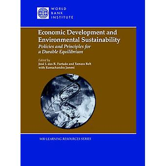 Economic Development and Environmental Sustainability Policies and Principles for a Durable Equilibrium by Belt & Tamar