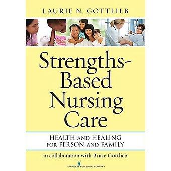 StrengthsBased soins infirmiers soins de santé et guérison pour la personne et la famille de Gottlieb & Laurie N.